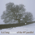K D Lang Hymns Of The 49th Parallel Album Cover